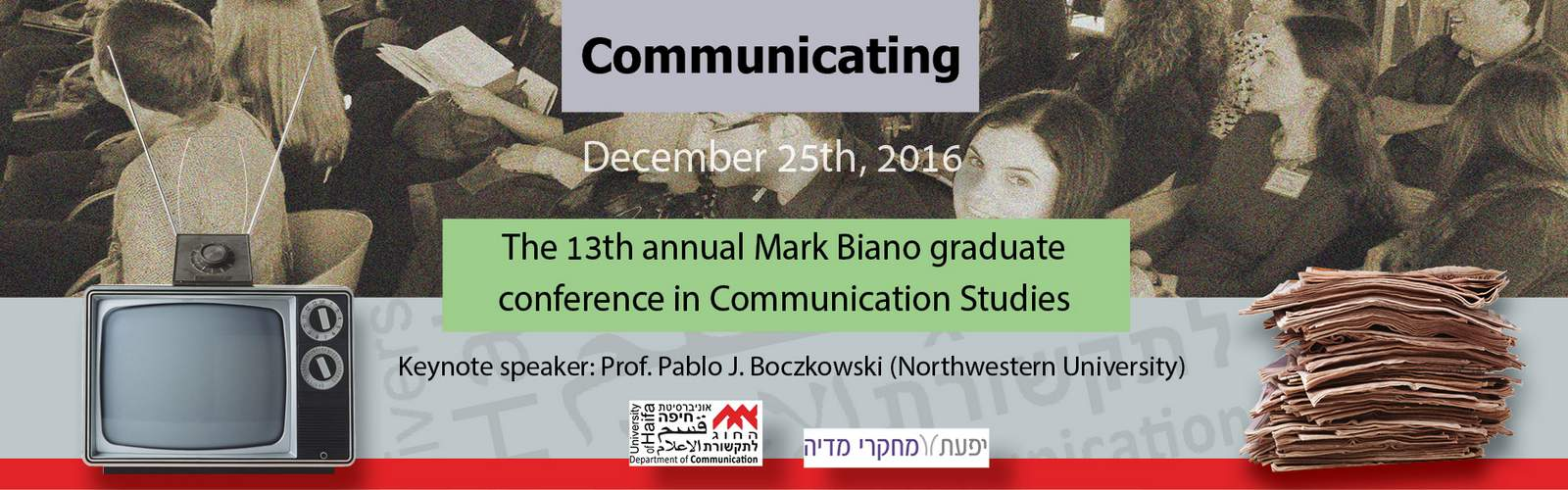 Prof. Pablo Boczkowski will be the keynote speaker at the annual Mark Biano graduate student conference in Communication (25.12.16)